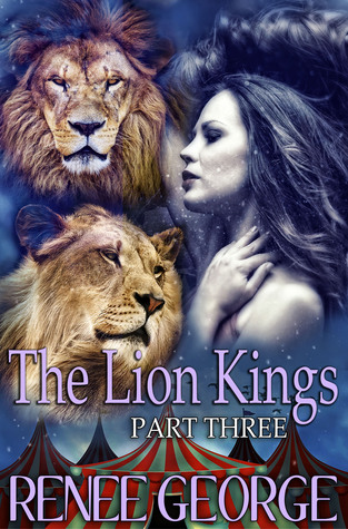 The Lion Kings, Part 3 By Renee George