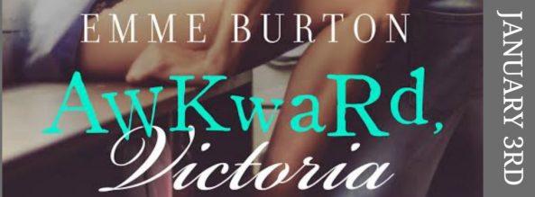 AWKward Victoria by Emme Burton