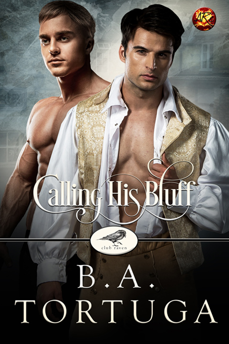 Calling His Bluff by B.A. Tortuga