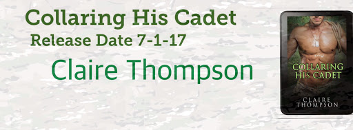 Collaring His Cadet by Claire Thompson - Release Date 7-1-17
