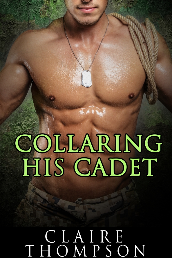 Collaring His Cadet by Claire Thompson