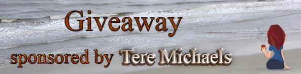 Giveaway sponsored by Tere Michaels