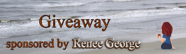 Giveaway sponsored by Renee George